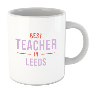 Best Teacher In Leeds Mug