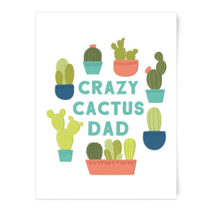 Crazy Cactus Dad Art Print