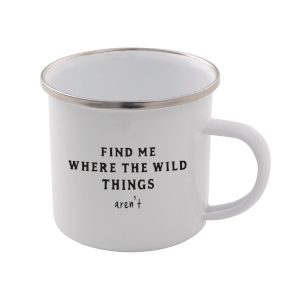 Find Me Where The Wild Things Aren't Enamel Mug – White