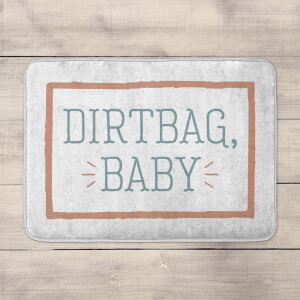 Dirtbag, Baby Bath Mat