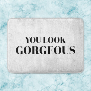 You Look Gorgeous Bath Mat