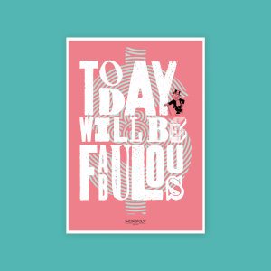 Monopoly Today Will Be Fabulous Fine Art Giclée Print - A2