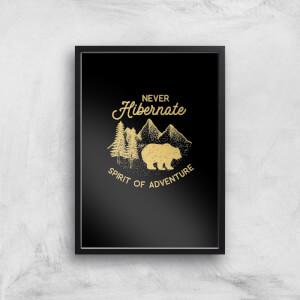 Never Hibernate Spirit Of Adventure Art Print