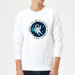 I Want To Be A Space Adventurer Sweatshirt - White