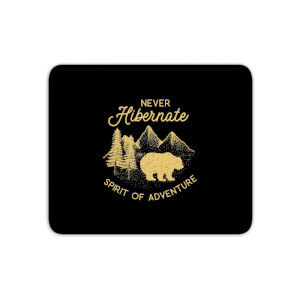 Never Hibernate Spirit Of Adventure Mouse Mat