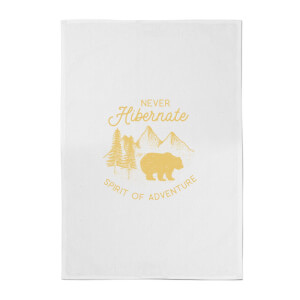 Never Hibernate Spirit Of Adventure Cotton Tea Towel