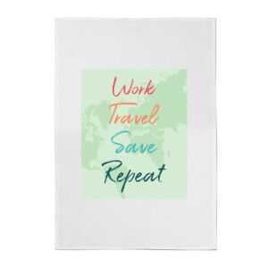 Work Travel Save Repeat Background Cotton Tea Towel