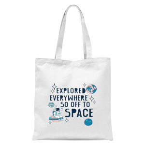 Explored Everywhere So Off To Space Tote Bag - White