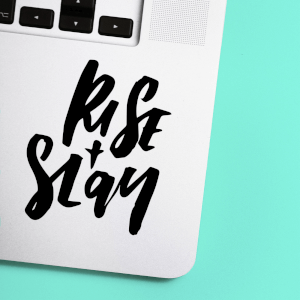 Rise + Slay Laptop Sticker