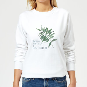 Pull Weeds & Grow A Happy Life Women's Sweatshirt - White
