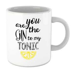 You Are The Gin To My Tonic Mug