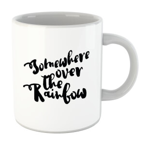 Somewhere Over The Rainbow Mug