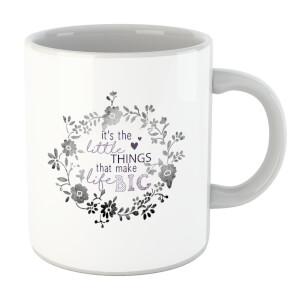 It's The Little Things That Make Life Big Mug