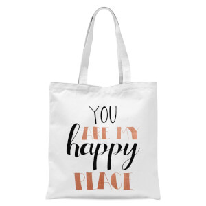 You Are My Happy Place Tote Bag - White