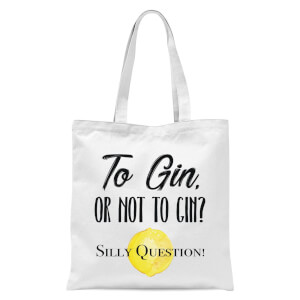 To Gin Or Not To Gin? Silly Question Tote Bag - White