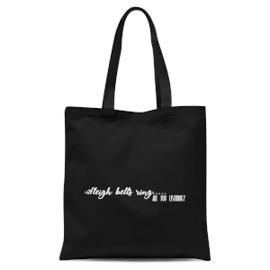 Sleigh Bells Ring Are You Listening? Tote Bag - Black