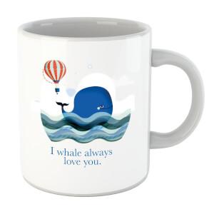 I Whale Always Love You Mug