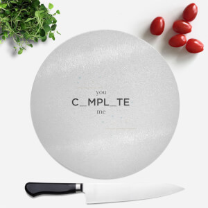 You Complete Me Round Chopping Board