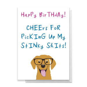 Cheers For Picking Up My Stinky Shits Dog Version Greetings Card