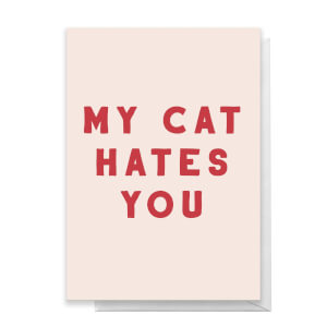 My Cat Hates You Greetings Card