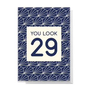 You Look 29 Greetings Card