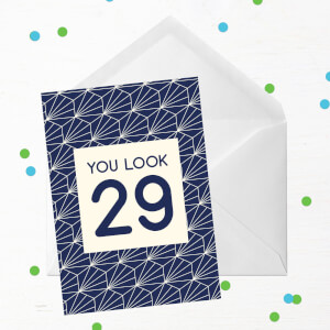 You Look 29 Greetings Card