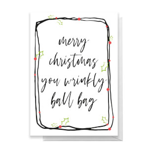 Merry Christmas You Wrinkly Ball Bag Greetings Card