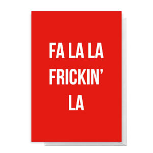 Fa La La Frickin' La Greetings Card