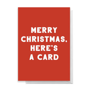 Merry Christmas, Here's A Card Greetings Card