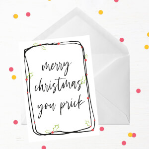Merry Christmas You Prick Greetings Card