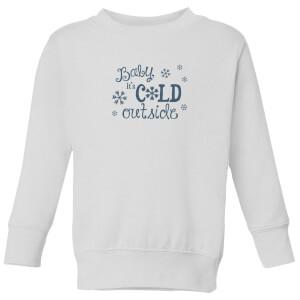 Cold outside Kids' Sweatshirt - White
