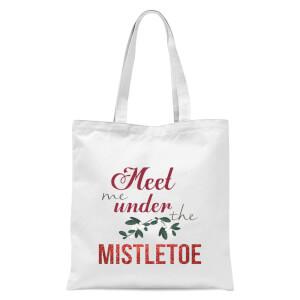 Meet me mistletoe Tote Bag - White