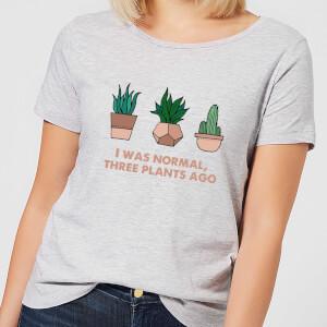 I Was Normal Three Plants Ago Illustration Women's T-Shirt - Grey