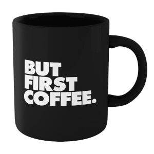 The Motivated Type But First Coffee Mug - Black