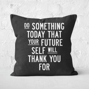 The Motivated Type Do Something Today Square Cushion