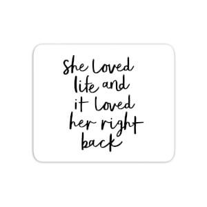 The Motivated Type She Loved Life And It Loved Her Right Back Mouse Mat