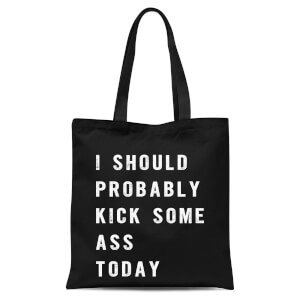 The Motivated Type I Should Probably Kick Some Ass Today Tote Bag - Black