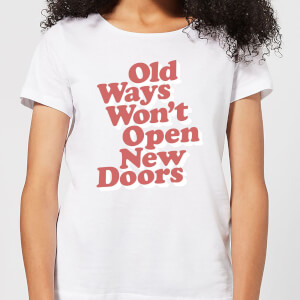 The Motivated Type Old Ways Won't Open New Doors Women's T-Shirt - White