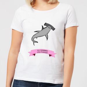 I'll Hammer You Tonight Women's T-Shirt - White