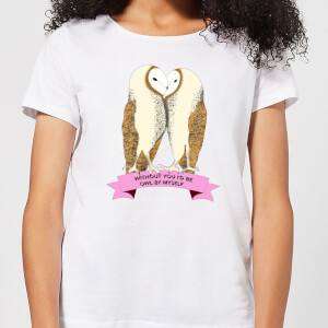 Without You I'd Be Owl By Myself Women's T-Shirt - White