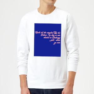 Heute Ist Der Einzelne Tag Des Jahres Pullover - Weiss