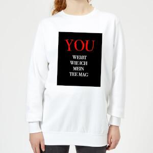 Du Weisst Wie Ich Mein Tee Frauen Pullover - Weiss