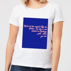 Heute Ist Der Einzelne Tag Des Jahres Frauen T-Shirt - Weiss