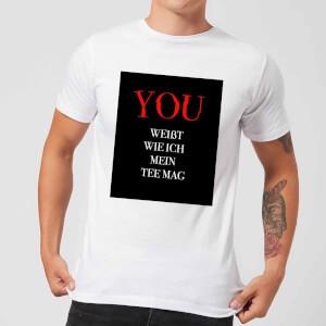 Du Weisst Wie Ich Mein Tee Herren T-Shirt - Weiss