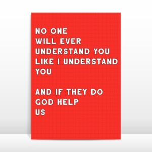 No One Understands You Like I Do Greetings Card