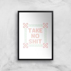 Take No Shit Giclée Art Print