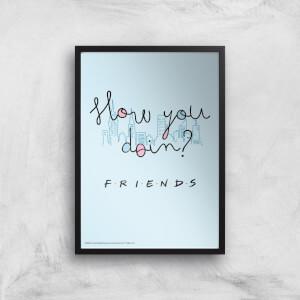 Friends How You Doin'? Giclee Art Print