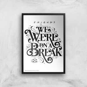 Friends We Were On A Break Giclee Art Print