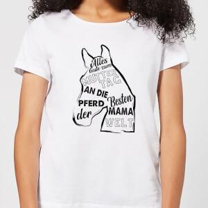 Alles Gute Zum Muttertag An Die Besten Pferd Mama Der Welt Women's T-Shirt - White