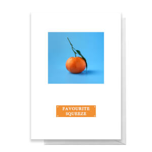Favourite Squeeze Greetings Card